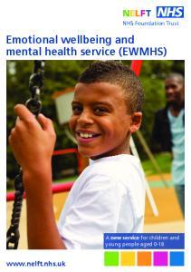 Emotional wellbeing and mental health service (EWMHS)