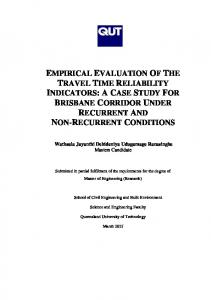 EMPIRICAL EVALUATION OF THE TRAVEL TIME RELIABILITY INDICATORS: A CASE STUDY FOR BRISBANE CORRIDOR UNDER RECURRENT AND NON-RECURRENT CONDITIONS