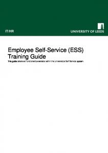 Employee Self-Service (ESS) Training Guide This guide details all functionality available within the University s Self Service system