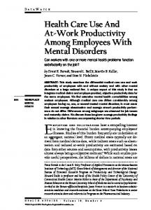 Employers and policymakers have a compelling interest. Health Care Use And At-Work Productivity Among Employees With Mental Disorders