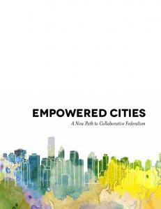 Empowered Cities. A New Path to Collaborative Federalism