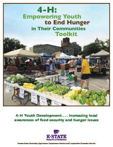 Empowering Youth to End Hunger in Their Communities. 4-H Youth Development... increasing local awareness of food security and hunger issues