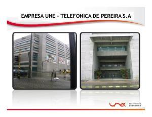 EMPRESA UNE TELEFONICA DE PEREIRA S.A