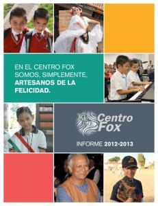 EN EL CENTRO FOX SOMOS, SIMPLEMENTE, ARTESANOS DE LA FELICIDAD