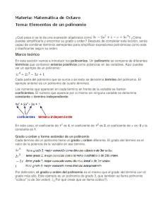 En este caso, el coeficiente de es 4, el coeficiente de es 2, el coeficiente de es -3 y la constante es 1