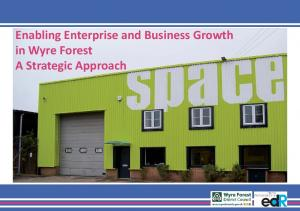 Enabling Enterprise and Business Growth in Wyre Forest A Strategic Approach