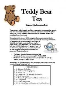Enclosed you will find everything you need to introduce new girls to Girl Scouting through a fabulous Teddy Bear Tea