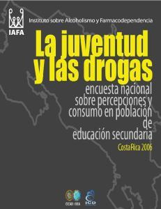 Encuesta nacional sobre percepciones y consumo de drogas en colegiales Costa Rica, 2006
