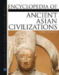 Encyclopedia of. Ancient Asian Civilizations