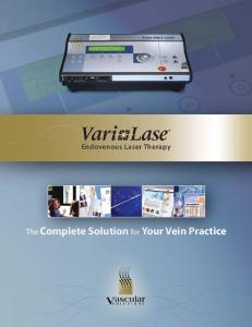 Endovenous Laser Therapy. The Complete Solution for Your Vein Practice