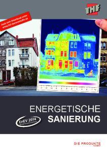ENERGETISCHE SANIERUNG DIE PRODU K T E
