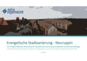 Energetische Stadtsanierung -Neuruppin EU-Projekt SPECIAL Workshop III: Aspekte der Sanierung im Bestand und Denkmalpflege