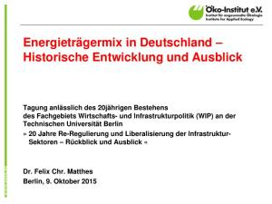 Energieträgermix in Deutschland Historische Entwicklung und Ausblick
