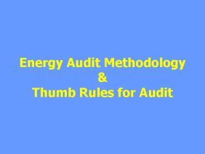 Energy Audit Methodology & Thumb Rules for Audit