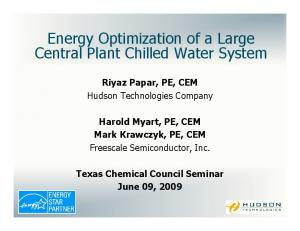 Energy Optimization of a Large Central Plant Chilled Water System