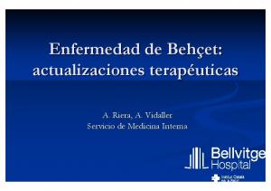 Enfermedad de Behçet: et: actualizaciones terapéuticas. A. Riera, A. Vidaller Servicio de Medicina Interna