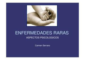 ENFERMEDADES RARAS ASPECTOS PSICOLOGICOS. Carmen Serrano