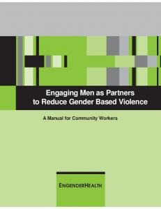 Engaging Men as Partners to Reduce Gender Based Violence