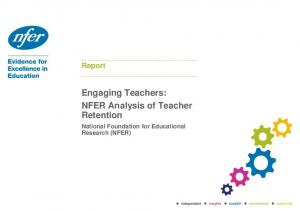 Engaging Teachers: NFER Analysis of Teacher Retention
