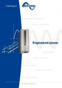 Engineered power. Inverters-chargers. Inverters. Catalogue. Battery monitoring. Battery chargers. Battery splitters. Battery separators