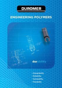 Engineering Polymers. durability. Designability Reliability Senseability Flexability