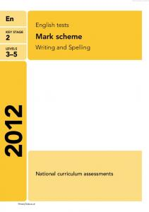 English tests KEY STAGE 2. Mark scheme. Writing and Spelling LEVELS 3 5. National curriculum assessments. PrimaryTools.co.uk