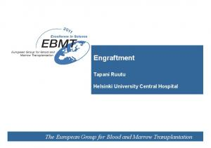 Engraftment. The European Group for Blood and Marrow Transplantation. Tapani Ruutu. Helsinki University Central Hospital