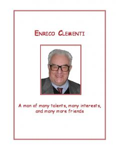 ENRICO CLEMENTI. A man of many talents, many interests, and many more friends