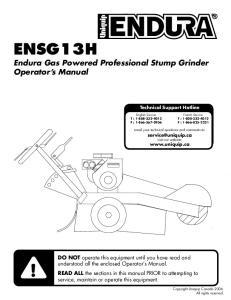 ENSG13H Endura Gas Powered Professional Stump Grinder Operator s Manual