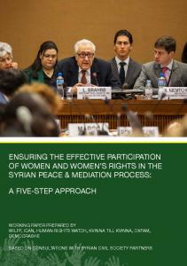 Ensuring the Effective Participation of Women and Women s Rights in the Syrian Peace & Mediation Process: