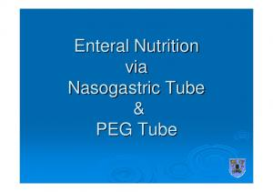 Enteral Nutrition via Nasogastric Tube & PEG Tube