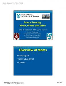 Enteral Stenting: When, Where and Why? John R. Saltzman, MD, FACG, FASGE