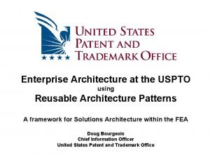 Enterprise Architecture at the USPTO using Reusable Architecture Patterns