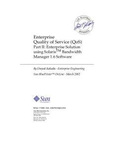 Enterprise Quality of Service (QoS) Part II: Enterprise Solution using Solaris TM Bandwidth Manager 1.6 Software