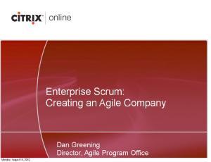 Enterprise Scrum: Creating an Agile Company. Dan Greening Director, Agile Program Office