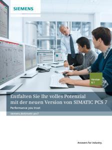 Entfalten Sie Ihr volles Potenzial mit der neuen Version von SIMATIC PCS 7