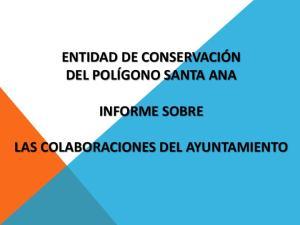 ENTIDAD DE CONSERVACIÓN DEL POLÍGONO SANTA ANA INFORME SOBRE LAS COLABORACIONES DEL AYUNTAMIENTO