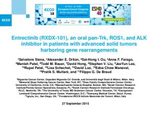 Entrectinib (RXDX-101), an oral pan-trk, ROS1, and ALK inhibitor in patients with advanced solid tumors harboring gene rearrangements