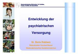 Entwicklung der. psychiatrischen. Versorgung