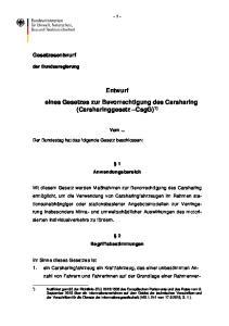 Entwurf eines Gesetzes zur Bevorrechtigung des Carsharing (Carsharinggesetz CsgG) 1)