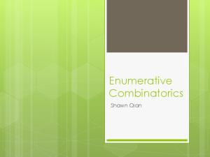 Enumerative Combinatorics. Shawn Qian