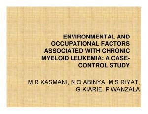 ENVIRONMENTAL AND OCCUPATIONAL FACTORS ASSOCIATED WITH CHRONIC MYELOID LEUKEMIA: A CASE- CONTROL STUDY