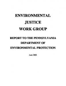 ENVIRONMENTAL JUSTICE WORK GROUP REPORT TO THE PENNSYLVANIA DEPARTMENT OF ENVIRONMENTAL PROTECTION