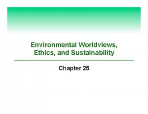 Environmental Worldviews, Ethics, and Sustainability. Chapter 25