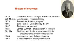 Enzymes = biocatalysts Nearly each (metabolic) reaction has its own enzyme