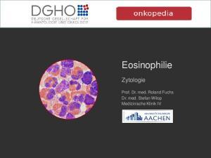 Eosinophilie. Zytologie. Prof. Dr. med. Roland Fuchs Dr. med. Stefan Wilop Medizinische Klinik IV