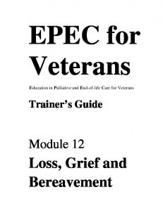 EPEC for Veterans. Loss, Grief and Bereavement. Module 12. Trainer s Guide. Education in Palliative and End-of-life Care for Veterans