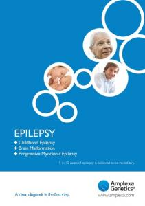 EPILEPSY.  Childhood Epilepsy Brain Malformation Progressive Myoclonic Epilepsy. A clear diagnosis is the first step