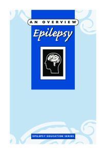 Epilepsy EPILEPSY EDUCATION SERIES. Epilepsy: An Overview -