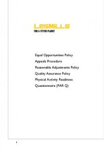 Equal Opportunities Policy Appeals Procedure Reasonable Adjustments Policy Quality Assurance Policy Physical Activity Readiness Questionnaire (PAR Q)